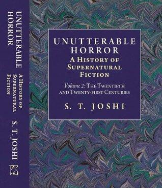 Unutterable Horror: A History of Supernatural Fiction [Volume II]