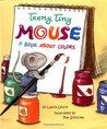 Teeny Tiny Mouse
