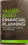 Values-Based Financial Planning: The Art of Creating an Inspiring Financial Strategy