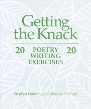 Getting the Knack: 20 Poetry Writing Exercises 20