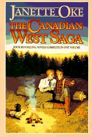 The Canadian West Saga by Janette Oke