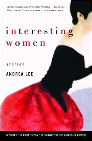 Interesting Women by Andrea Lee