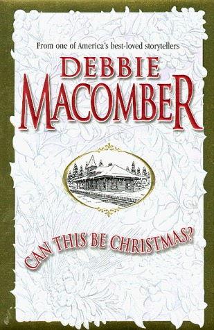 Can This Be Christmas? by Debbie Macomber