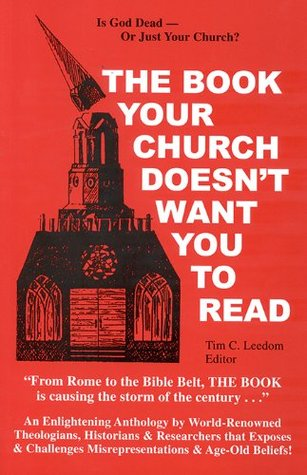 The Book Your Church Doesn't Want You to Read by Tim C. Leedom