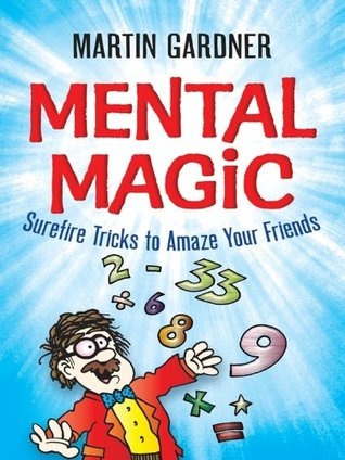 Mental Magic: Surefire Tricks to Amaze Your Friends (Dover Children's Activity Books)