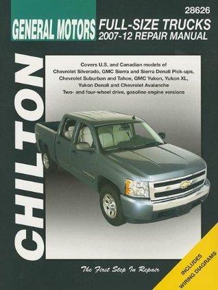 Chilton Total Car Care Chevrolet Silverado, Suburban, Tahoe & Avalanche and GMC Sierra/Sierra Denali, Yukon/Yukon XL/Yukon Denali, 2007-2012