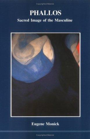 Phallos: Sacred Image of the Masculine