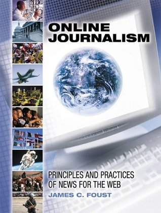 Online Journalism: Principles and Practices of News for the Web /