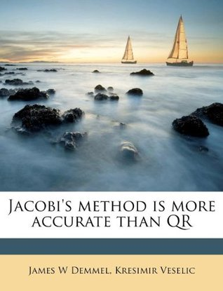 Jacobi's Method Is More Accurate Than Qr
