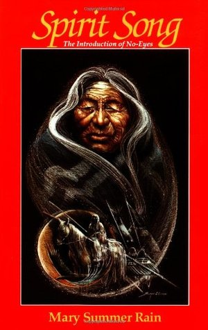 Spirit Song: The Introduction of No-Eyes(No Eyes: A Native American Shaman 1)