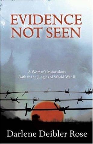 Evidence Not Seen: One Woman's Faith in a Japanese POW Camp