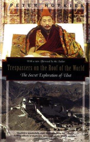 Trespassers on the Roof of the World: The Secret Exploration of Tibet (Kodansha Globe)