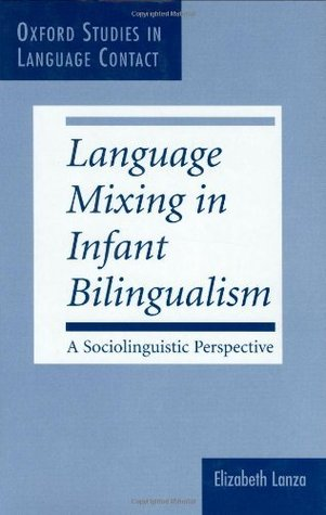 Language Mixing in Infant Bilingualism: A Sociolinguistic Perspective