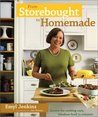 From Storebought to Homemade: Secrets for Cooking Easy, Fabulous Food in Minutes