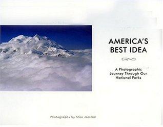 America's Best Idea: A Photographic Journey Through Our National Parks por Stan Jorstad DJVU FB2 EPUB