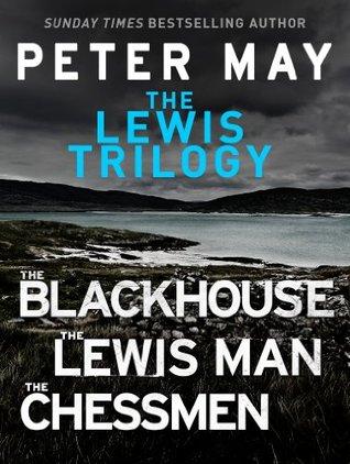 The Lewis Trilogy: The Blackhouse, The Lewis Man, The Chessmen