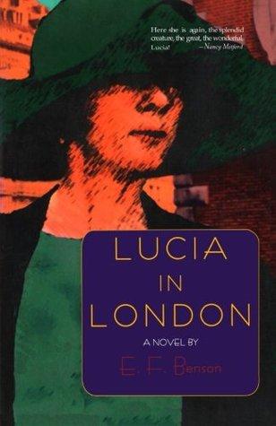 Lucia in London by E.F. Benson