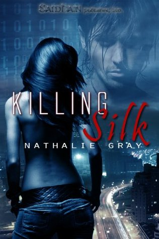Killing Silk by Nathalie Gray