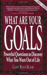 What Are Your Goals: Powerful Questions to Determine What You Want Out of Life