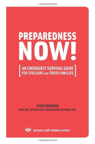 Preparedness Now! by Aton Edwards