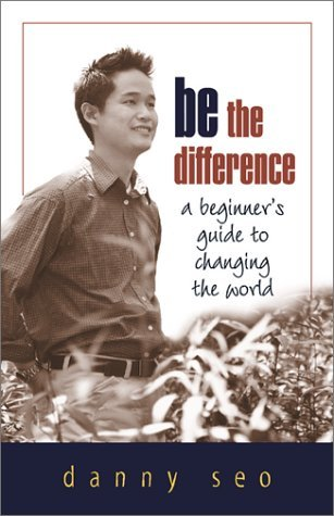 Be the Difference: A Beginner's Guide to Changing the World