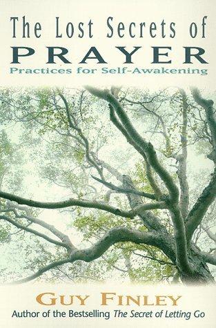 Lost Secrets of Prayer by Guy Finley