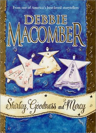 Shirley, Goodness and Mercy by Debbie Macomber