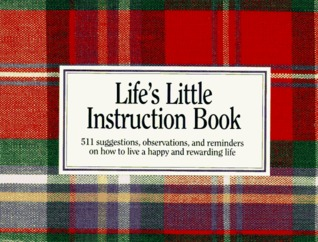 Life's Little Instruction Book by H. Jackson Brown Jr.