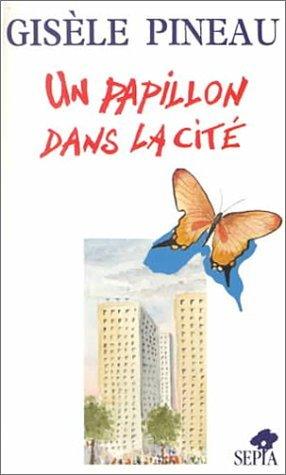 Un Papillon dans la Cité