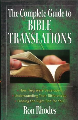 The Complete Guide To Bible Translations By Ron Rhodes