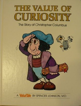 The Value of Curiosity: The Story of Christopher Columbus