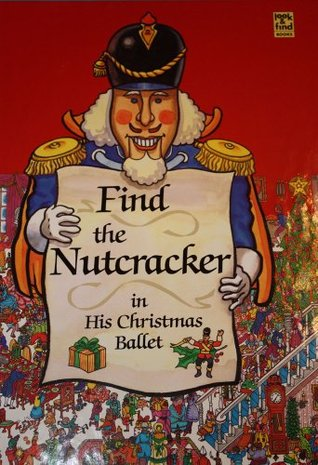 Find the Nutcracker in his Christmas ballet (Look & find books) by Smithmark Publishing