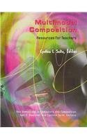 Multimodal Composition: Resources for Teachers