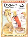 Greece and Rome: c. 600B.C. to A.D 395 (Draw and Write through History #2)