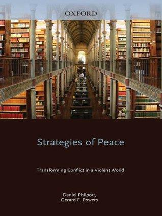 Strategies of Peace (Studies in Strategic Peacebuilding)