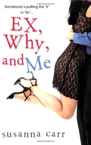 Ex, Why, and Me by Susanna Carr