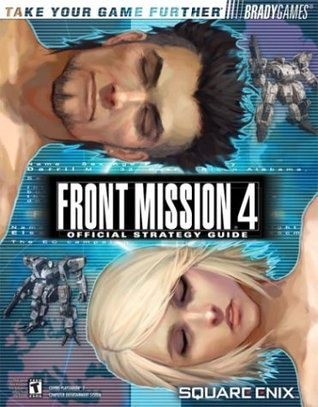 Front Mission 4 Official Strategy Guide by Rick Barba