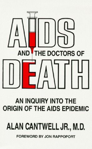 AIDS and the Doctors of Death: An Inquiry into the Origin of the AIDS Epidemic