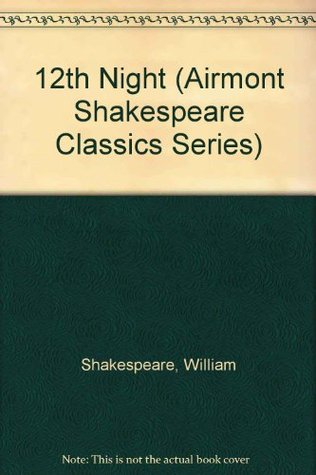 12th Night (Airmont Shakespeare Classics Series)