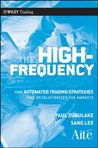 The High Frequency Game Changer: How Automated Trading Strategies Have Revolutionized the Markets (Wiley Trading)