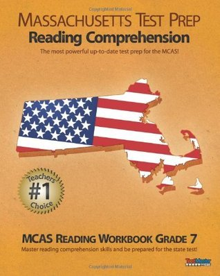 Massachusetts Test Prep Reading Comprehension McAs Reading Workbook Grade 7: Aligned to the Grade 7 Common Core Standards