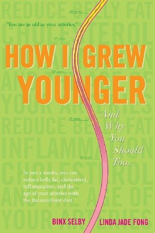 How I Grew Younger. . .And Why You Should Too: In just 2 weeks, you can reduce belly fat, cholesterol, inflammation, and the age of your arteries with the BalancePoint diet