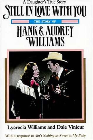 Still in Love with You: The Story of Hank & Audrey Williams
