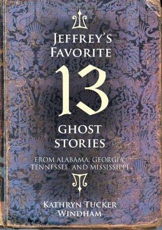 Jeffreys Favorite 13 Ghost Stories
