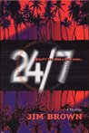24/7 - Reality TV.  With a Killer Twist . . . by Jim  Brown
