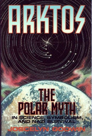Arktos: The Polar Myth in Science, Symbolism & Nazi Survival