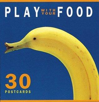 Play with Your Food: 30 Postcards