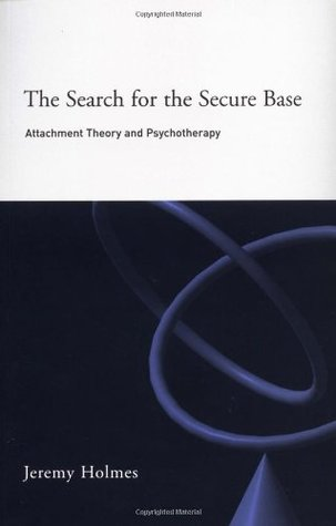 The Search for the Secure Base: Attachement Theory and Psychotherapy