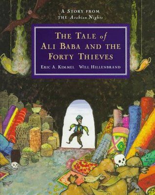 The Tale of Ali Baba and the Forty Thieves: A Story from the Arabian Nights