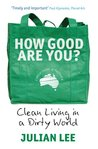 How Good Are You?: Clean Living in a Dirty World